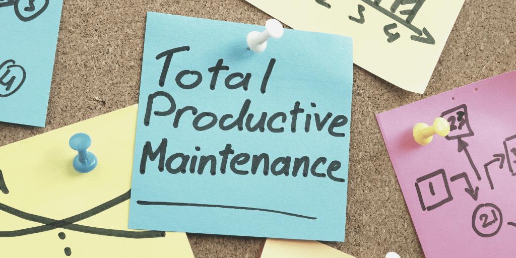 TPM – Total Productive Management – Total Productive Manufacturing